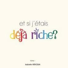 Et si j'étais déjà riche